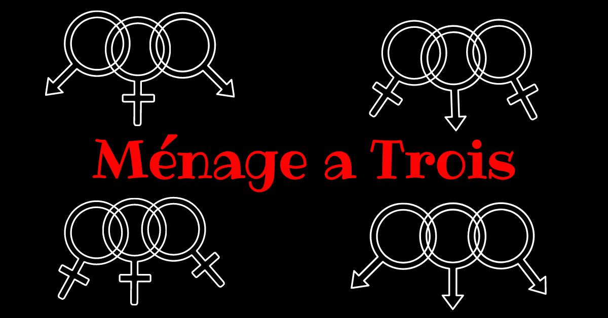 Read more about the article Ménage a Trois
